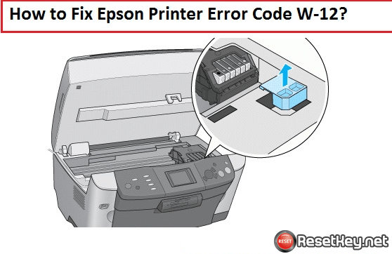 how to fix epson printer error code w-12 1