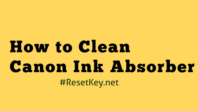 How to Clean a Canon Ink Absorber after Reset 5B00 error