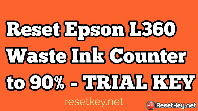 How to Reset Epson L360 Waste ink counter to 90% total Free