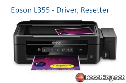 Free download Epson L355 driver and Epson L355 Resetter
