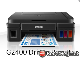 Download Driver Canon G2400 Driver and Tool fix 5B00 error